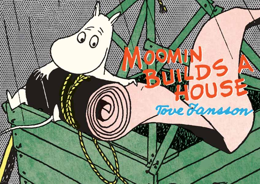 Moomin Builds a House what she left