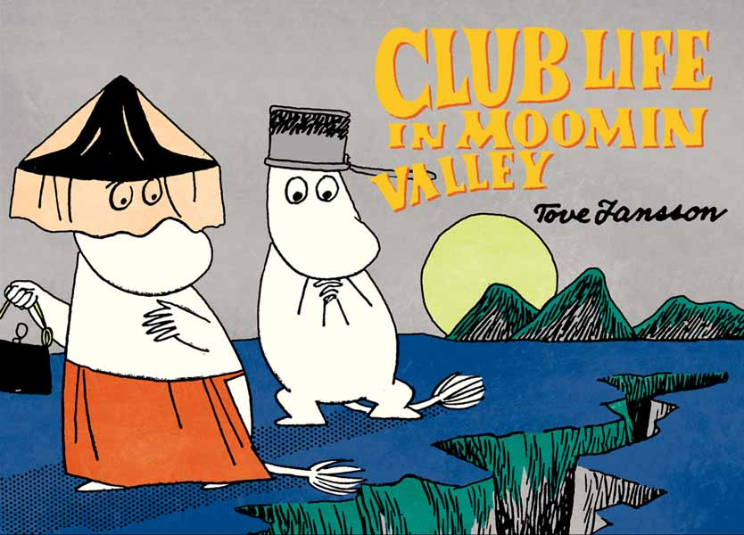 Club Life in Moominvalley jansson t tales from moominvalley