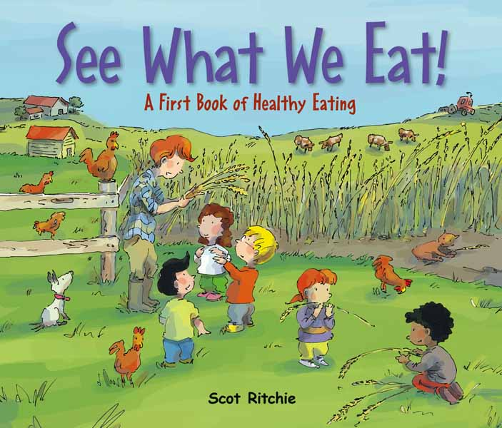 See What We Eat!: A First Book of Healthy Eating healthy and beautiful from head to toe