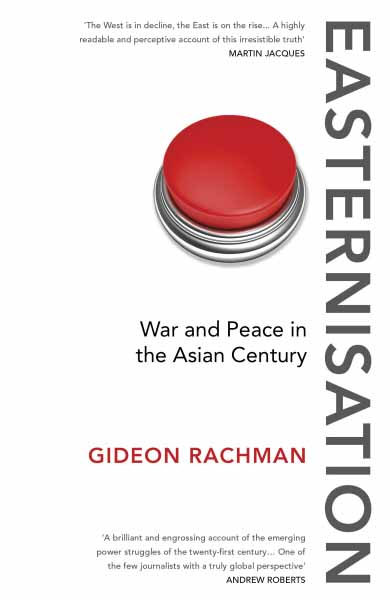 Easternisation: War and Peace in the Asian Century pakistan on the brink the future of pakistan afghanistan and the west