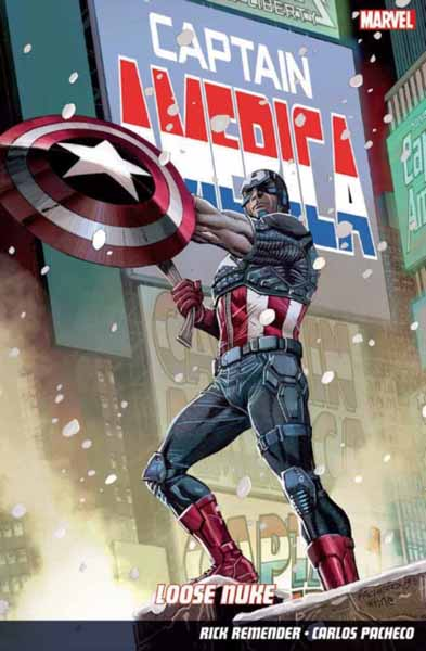 Captain America Volume 3: Loose Nuke democracy in america nce