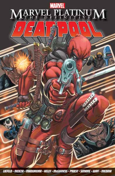 Marvel Platinum: The Definitive Deadpool marvel platinum the definitive x men reloaded