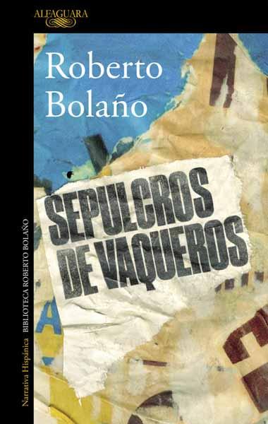 Sepulcros De Vaqueros bolano roberto 2666 compactos t