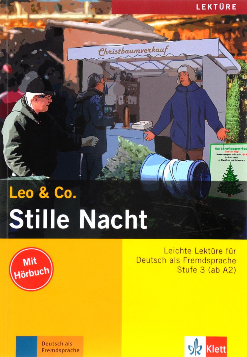 Leo & Co.: Stille nacht: Stufe 3 (+ CD) leo ventoni кошелек женский leo ventoni l330756 nero bianco