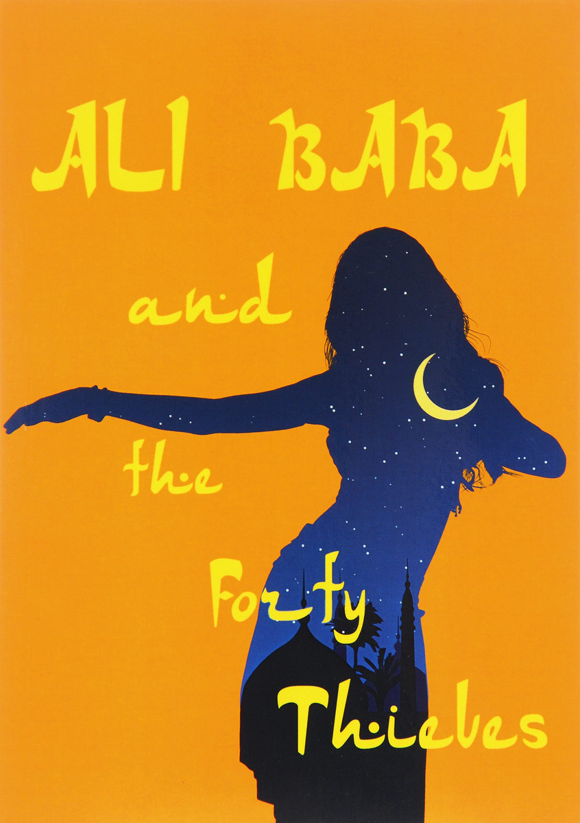 Ali Baba and the Forty Thieves = Али-Баба и сорок разбойников