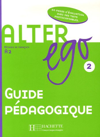 Alter Ego: Guide pedagogique 2