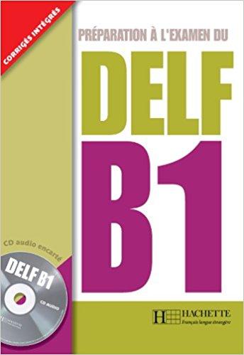 Preparation a L'examen Du DELF B1. Corriges Integres le delf 100% reussite a1 cd