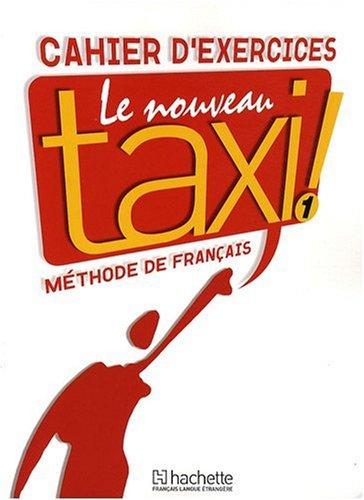 Le Nouveau Taxi: Niveau 1: Cahier D'Exercices la sainte bible qui contient l ancien et le nouveau testament