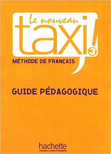 Le Nouveau Taxi 3 Guide pedagogique le nouveau taxi 3 cahier