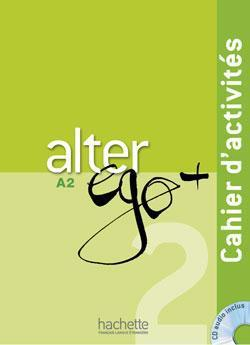 Alter EGO Plus: Cahier d'Activites (+ CD)