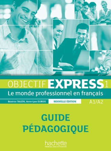 Objectif Express 1 Guide pedagogique