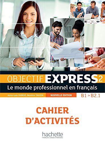 Objectif Express 2: Cahier d'activites