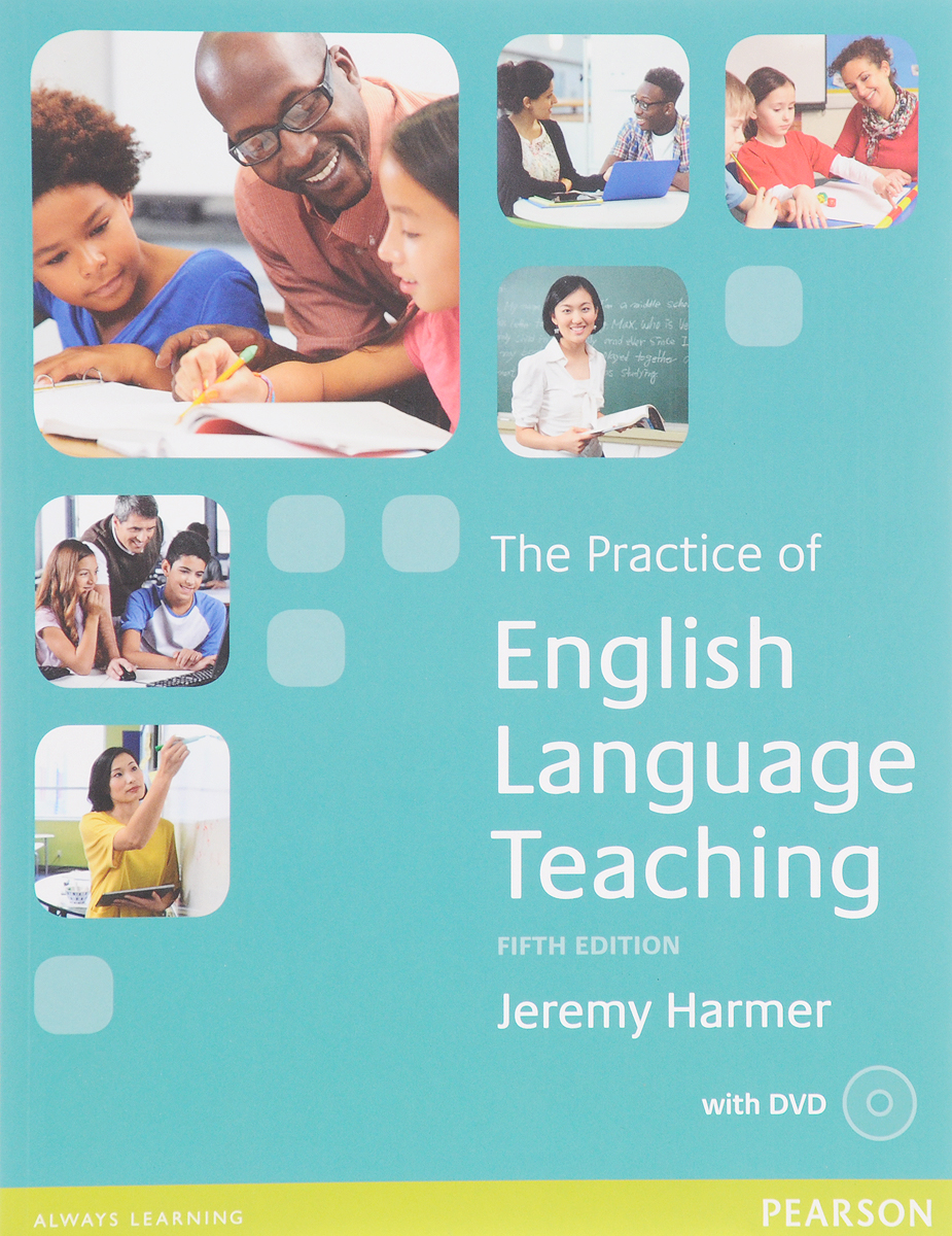 The Practice of English Language Teaching pedagogical concerns in management of english language teaching