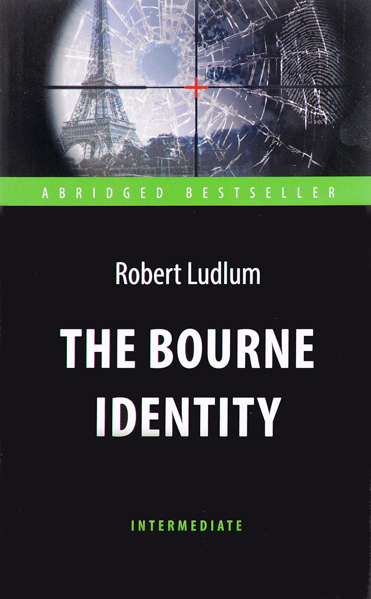 Robert Ludlum The Bourne Identity / Идентификация Борна ludlum r ludlum the lazarus vendetta