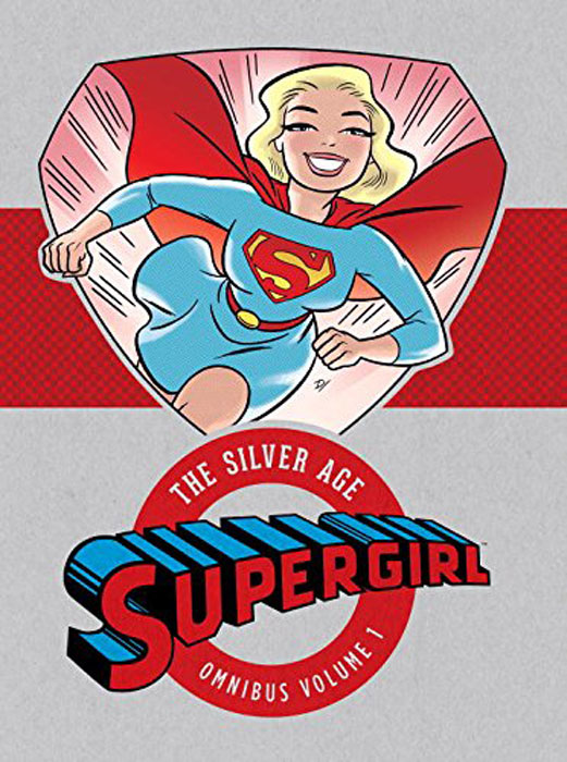 Supergirl: The Silver Age Omnibus Vol. 1 supergirl vol 01 power