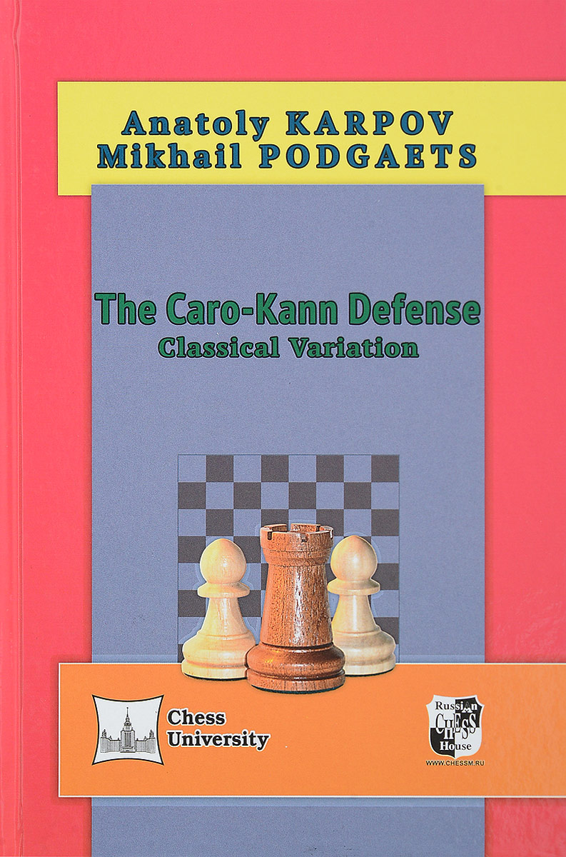 Anatoly Karpov, Mikhail Podgaets The Caro-Kann Defense: Classical Variation
