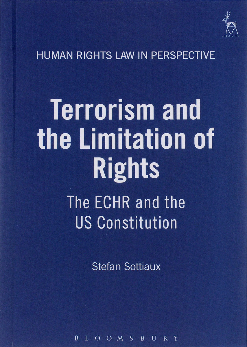 Terrorism and the Limitation of Rights: The ECHR and the US Constitution terrorism before the letter