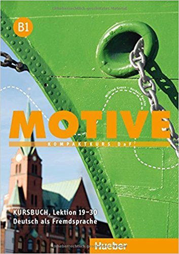 цена на Motive: B1: Lektion 19–30: Kursbuch