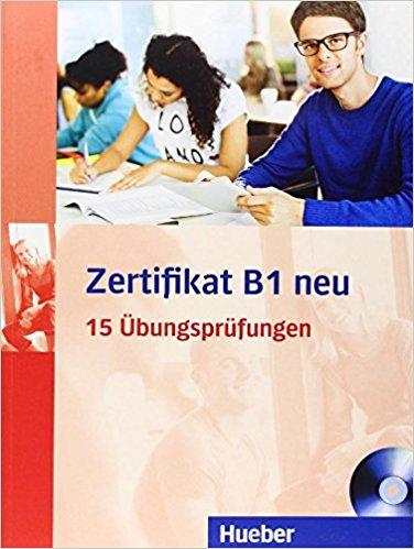 Zertifikat B1 neu: Ubungsprufungen (+ CD)