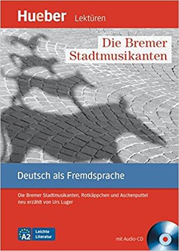 Bremer Stadtmusikanten, die, Leseheft+CD, Niveau A2 bremer stadtmusikanten die leseheft cd niveau a2