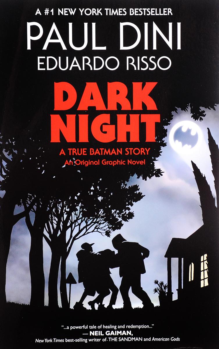 Dark Night: A True Batman Story batman his greatest adventures