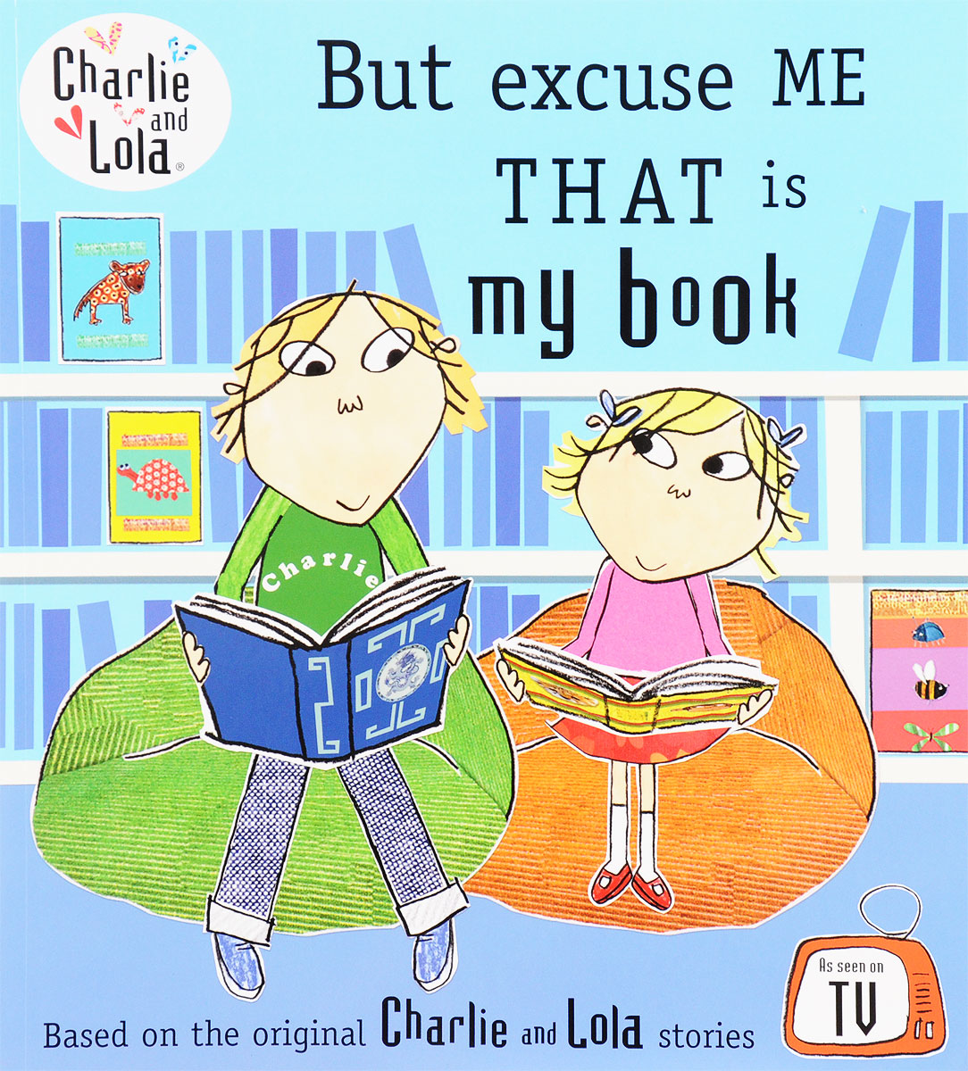 Charlie and Lola: But Excuse Me That is My Book charlie and lola snow is my favourite and my best