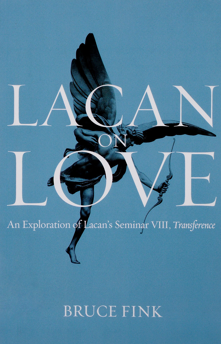 Lacan on Love: An Exploration of Lacan's Seminar VIII, Transference love loss and what we ate