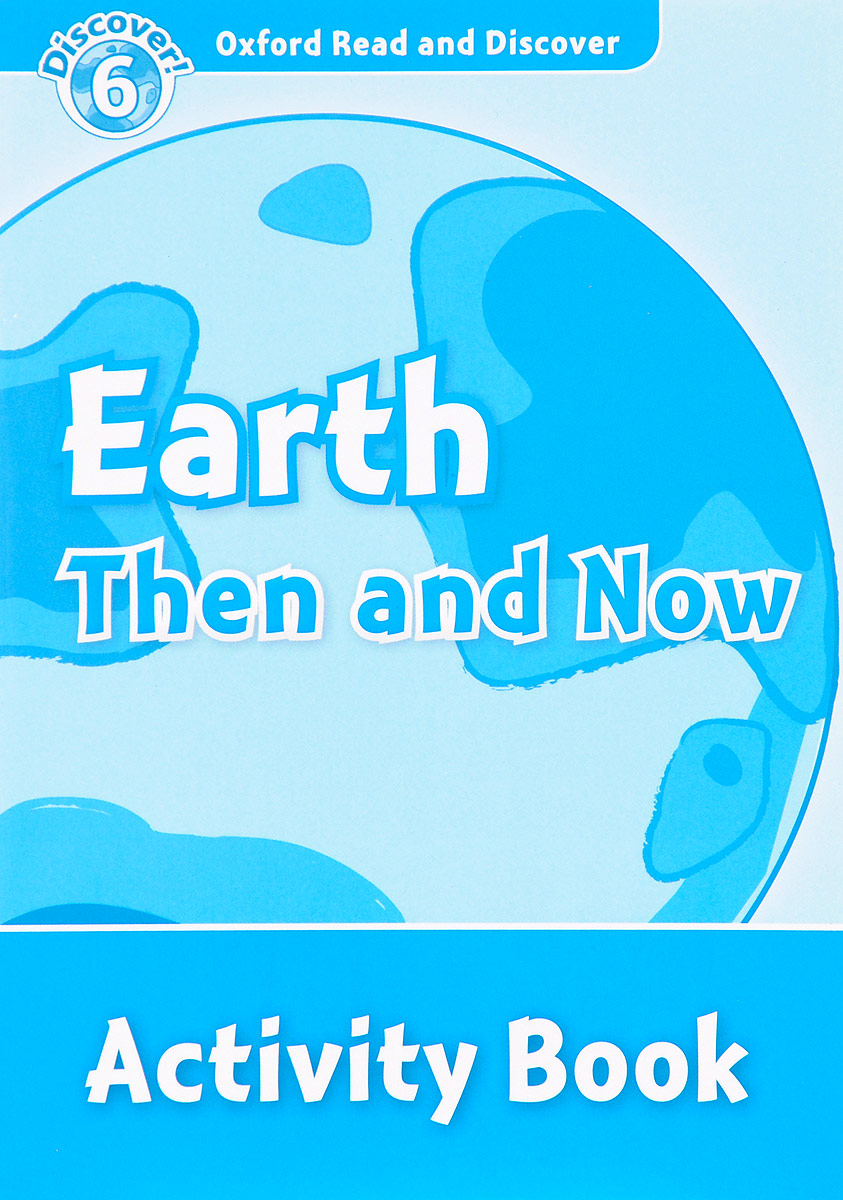 Read and discover 6 EARTH THEN & NOW AB read and discover 1 eyes ab