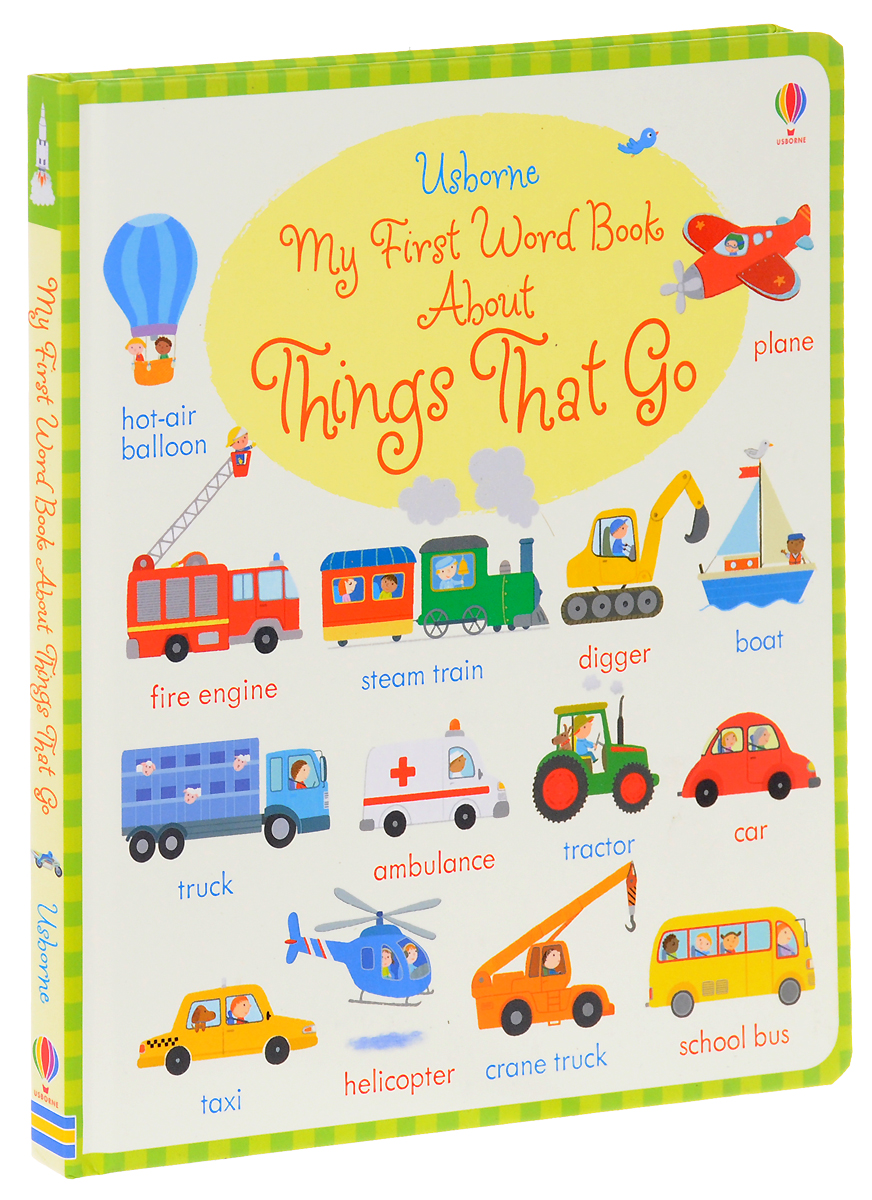 My First Word Book about Things That Go my first book about food