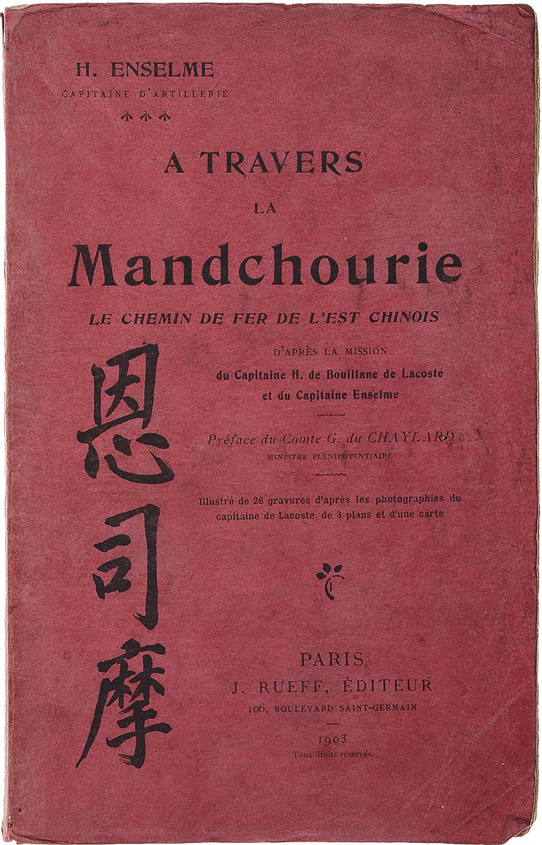 A Travers la Mandchourie le chemin de fer de l'est chinois dumas a le capitaine paul