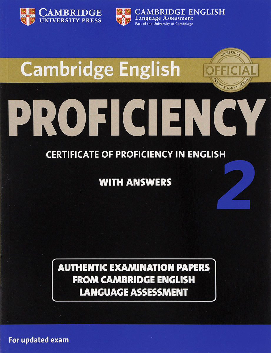 Cambridge English Proficiency 2 Student's Book with Answers: Authentic Examination Papers from Cambridge English Language Assessment serine poghosyan an examination of the content validity of a high stakes english test