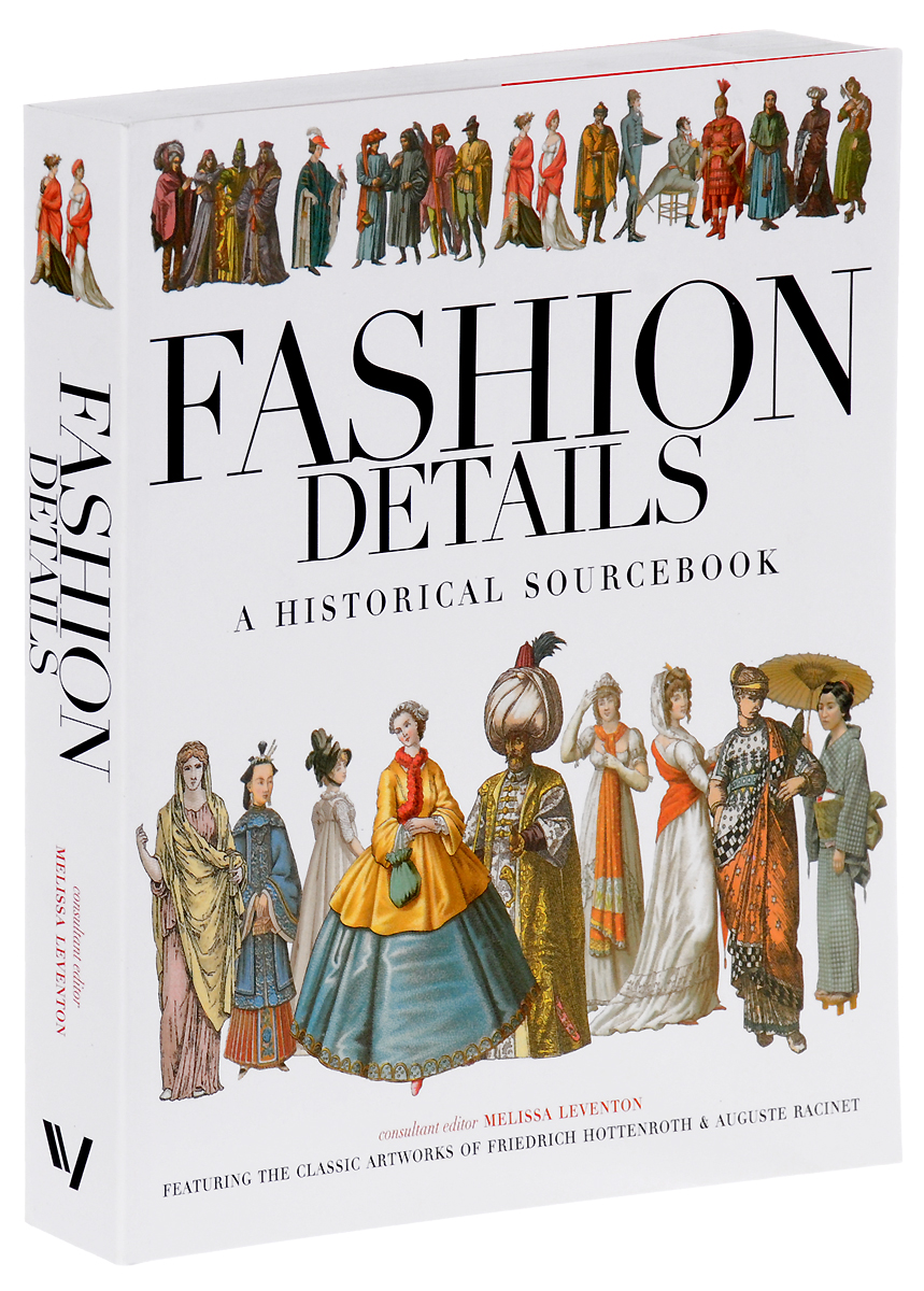 Fashion Details: A Historical Sourcebook the historical study of women