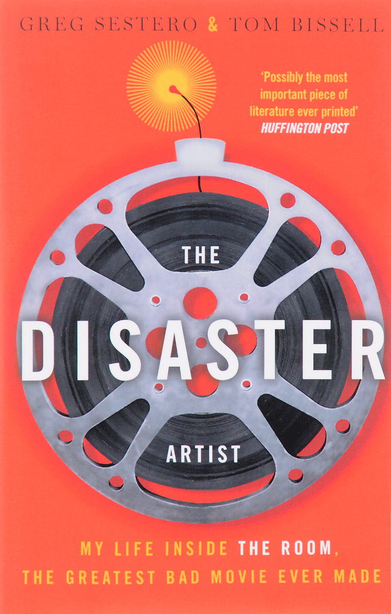 The Disaster Artist: My Life Inside The Room, the Greatest Bad Movie Ever Made a royal disaster