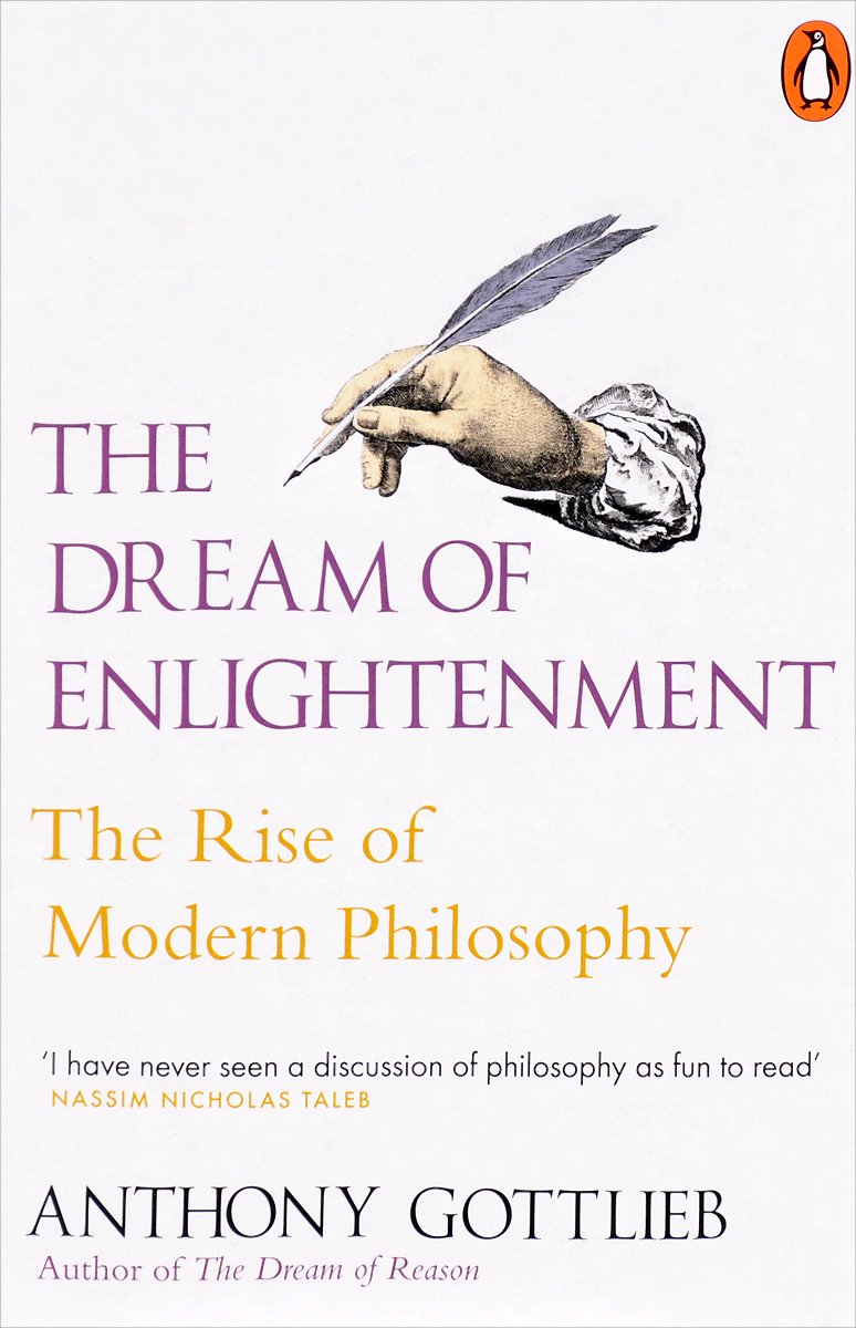 The Dream of Enlightenment: The Rise of Modern Philosophy i gottlieb gottlieb power supplies switching regulators inverters and converters paper only