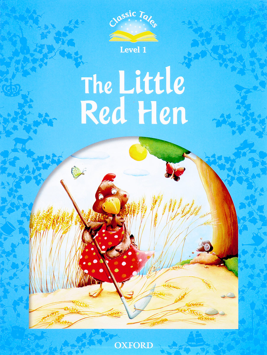 Classic tales LEVEL 1 THE LITTLE RED HEN 2Ed gray e evans v the little red hen picture version texts