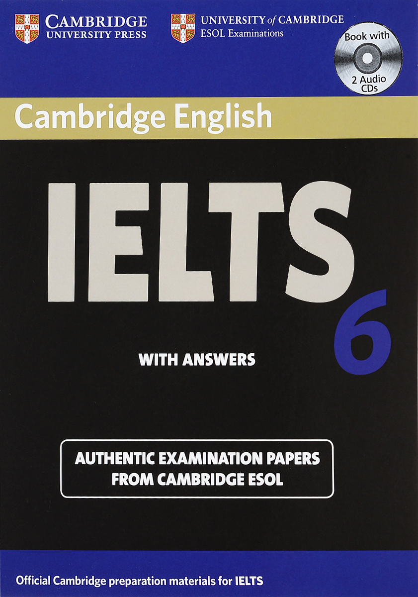 Cambridge IELTS 6 with Answers: Self-study Pack (+ 2 CD) cambridge preliminary english test 6 self study pack student s book with answers and audio cds 2