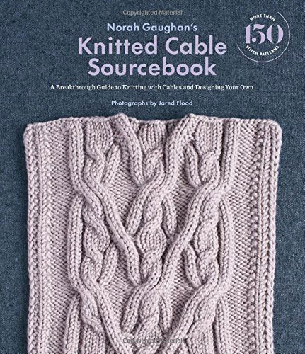Norah Gaughan's Knitted Cable Sourcebook: A Breakthrough Guide to Knitting with Cables and Designing Your Own a set of warmth knitting sofa mermaid blanket and neckerchief