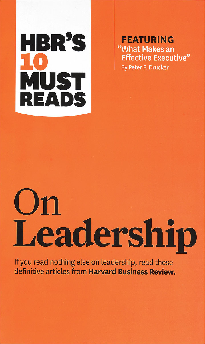 HBR's 10 Must Reads on Leadership hbr s 10 must reads on leadership