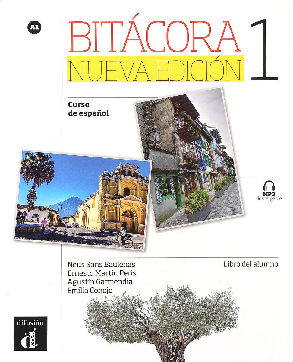 Bitacora 1 Nueva edicion: Nivel A1: Libro del alumno емкость для сыпучих продуктов idea деко цветы 1 л