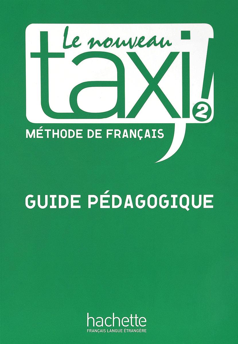 Le Nouveau Taxi! 2: Guide pedagogique totem 2 methode de francaise a2 guide pedagogique