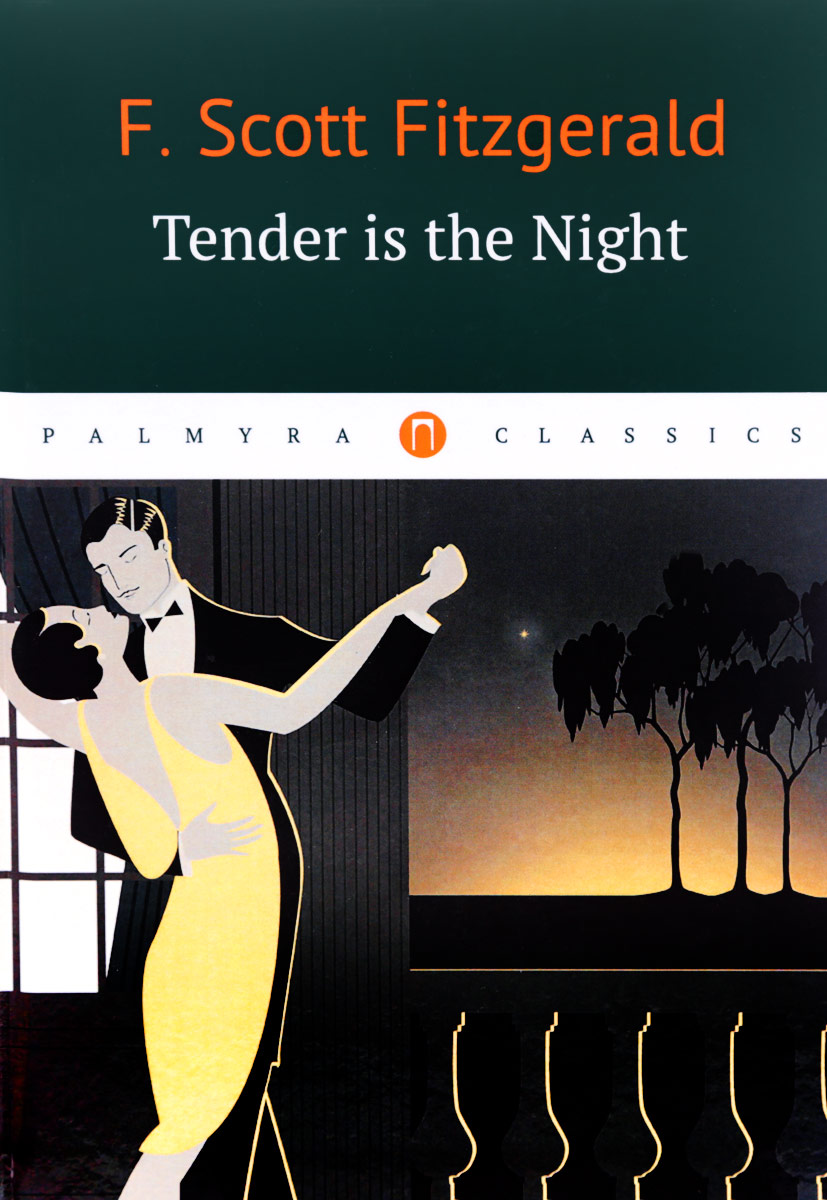 F. Scott Fitzgerald Tender is the Night ISBN: 978-5-521-00877-3 none