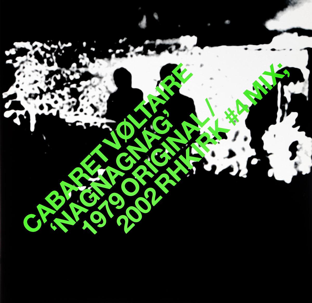 Cabaret Voltaire Cabaret Voltaire. NagNagNag 1979 Original / 2002 RHKirk #4 Mix (LP)