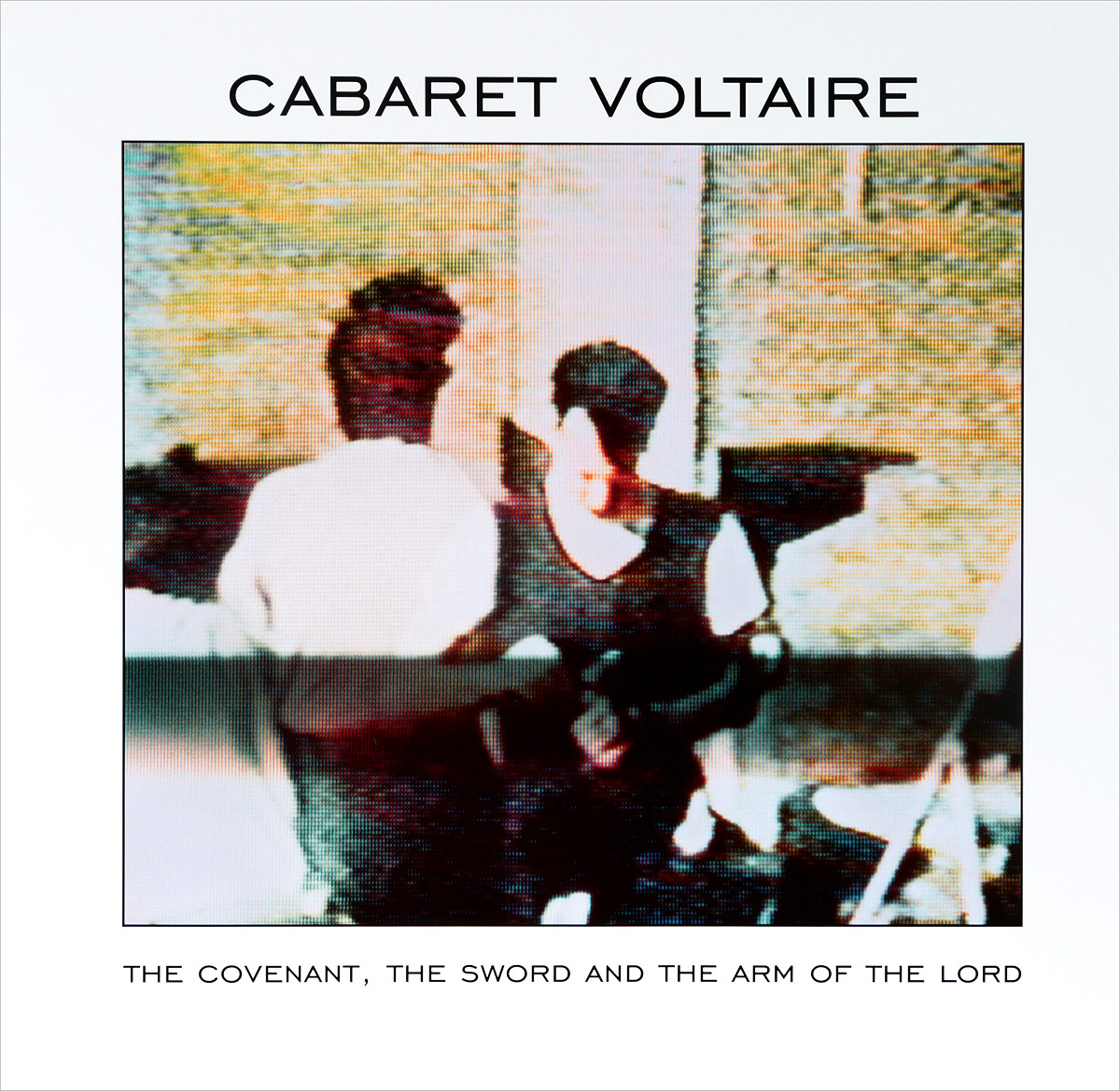 Cabaret Voltaire Cabaret Voltaire The Covenant The Sword And The Arm Of The Lord LP