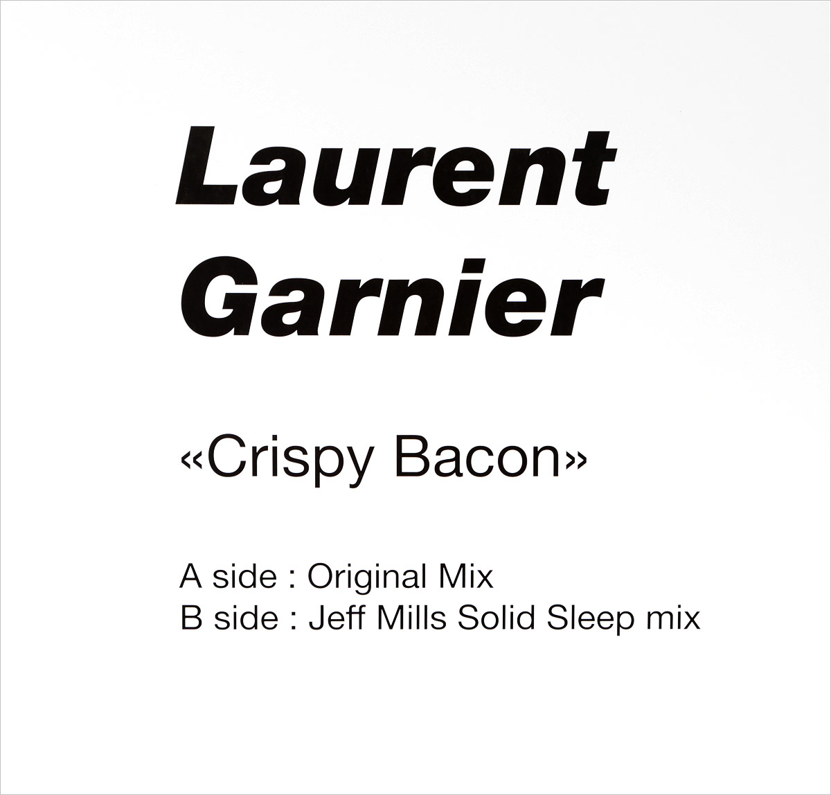 Лоран Гарнье Laurent Garnier. Crispy Bacon (Jeff Mills Remix) (LP) лоран гарнье laurent garnier pay tv lp