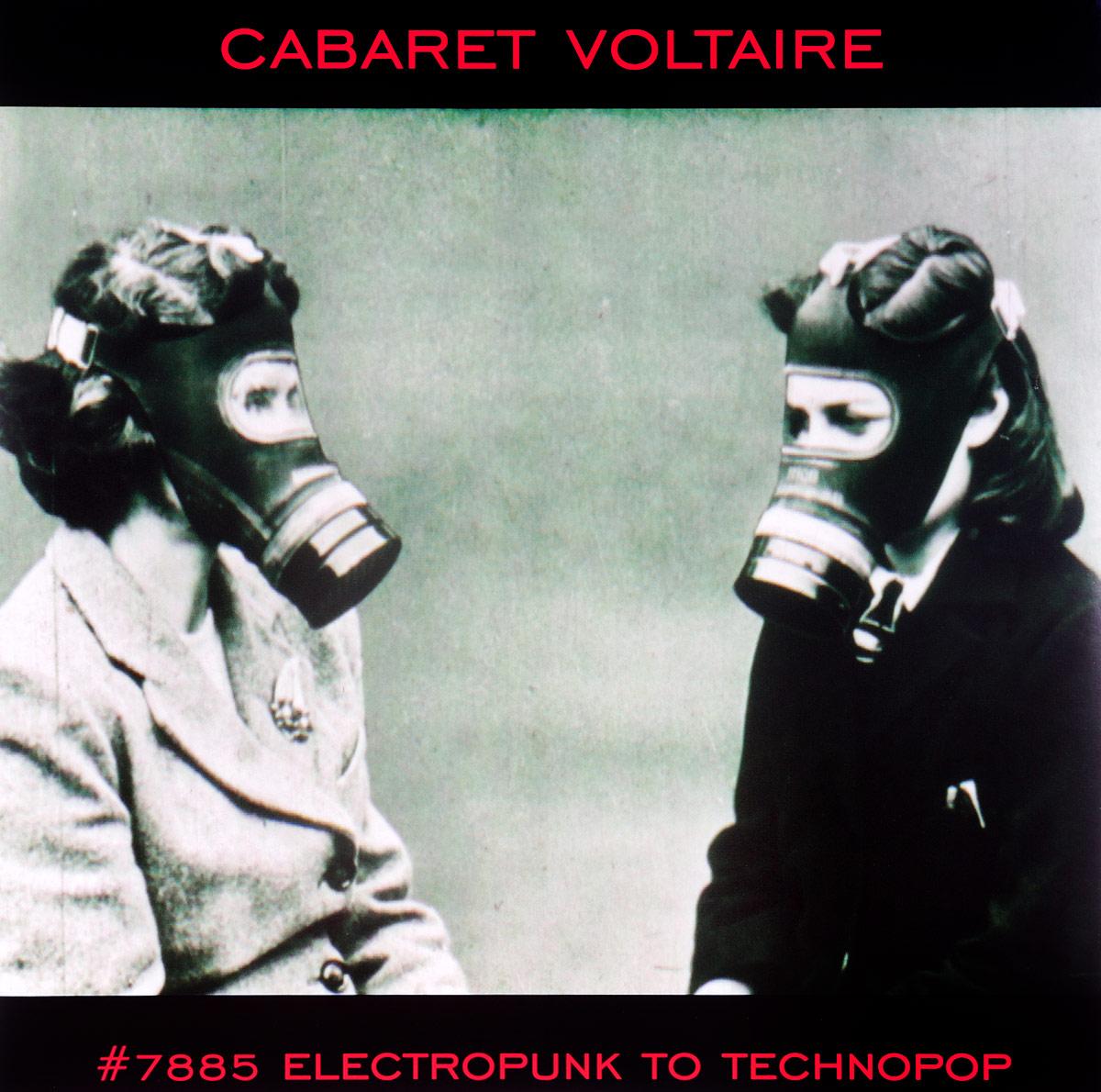 Cabaret Voltaire Cabaret Voltaire 7885 Electropunk To Technopop 1978 – 1985 2 LP