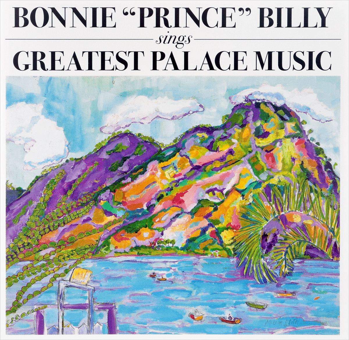 Уилл Олдхэм Bonnie Prince Billy. Sings Greatest Palace Music уилл олдхэм bonnie prince billy now here s my plan