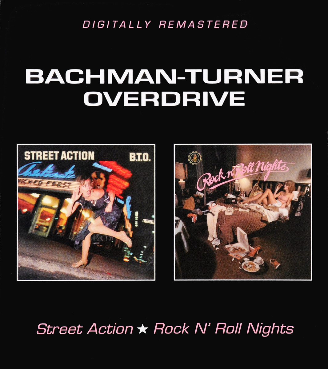 Bachman-Turner Overdrive Bachman Turner Overdrive. Street Action/Rock N Roll Nights