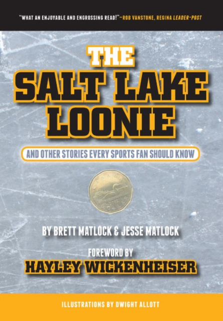 The Salt Lake Loonie: & Other Stories Every Fan Should Know