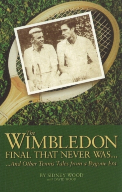 The Wimbledon Final That Never Was . . .: And Other Tennis Tales from a By-Gone Era the elephant s friend and other tales from ancient india