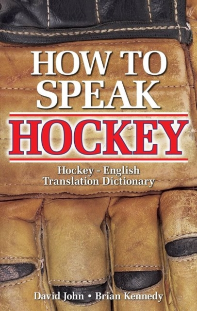 How to Speak Hockey: Hockey - English Translation Dictionary купить